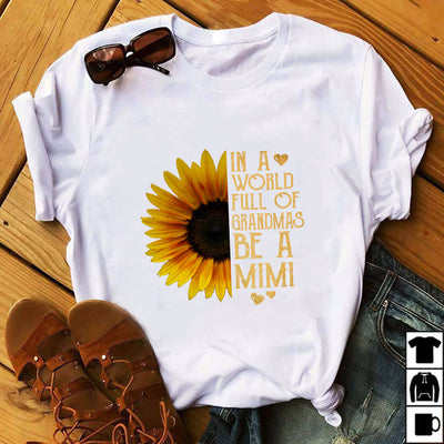 In A World Full Of Grandmas, Be A Mimi Sunflower Shirts - Bewished Online clothing shop