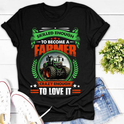 Skilled Enough To Become A Farmer Shirts - Bewished Online clothing shop