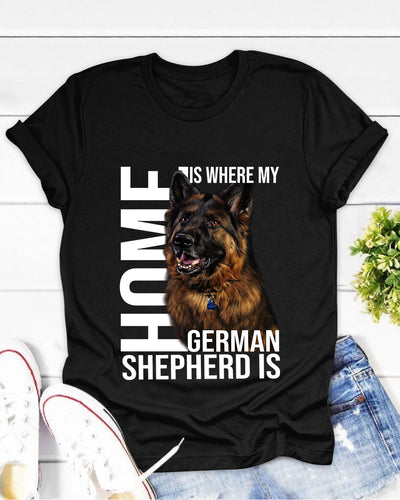 Home Is Where My German Shepherd Is Shirts - Bewished Online clothing shop