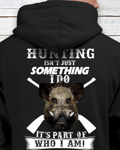 Boar Hunting Isn't Just something I Do It's Part Of Who I Am Shirts - Bewished Online clothing shop
