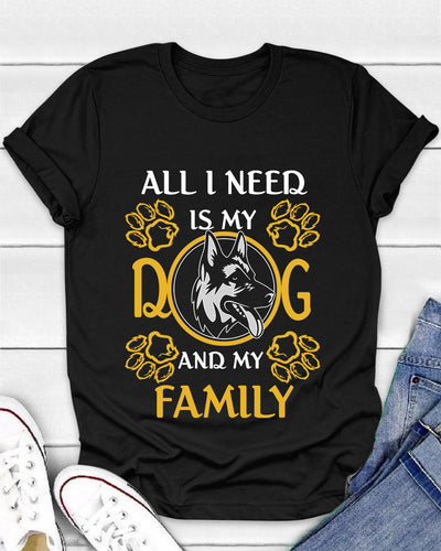 All I Need Is My German Shepherd And My Family Shirts - Bewished Online clothing shop