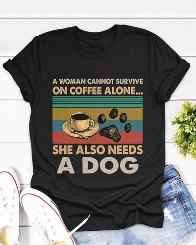 A Woman Needs Coffee And Dog Shirts - Bewished Online clothing shop