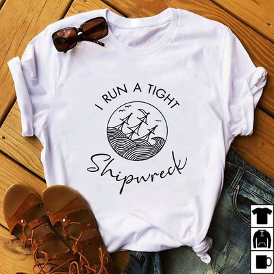 I Run A Tight Shipwreck Shirts - Bewished Online clothing shop