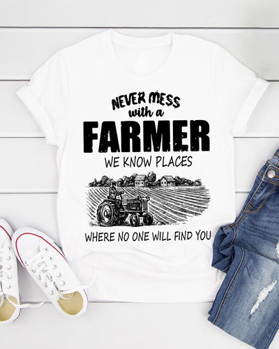 Never Mess With A Farmer, We Know Places Where No One Will Find You Shirts - Bewished Online clothing shop