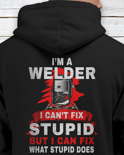 I'm A Welder, I Can't Fix Stupid But I Can Fix What Stupid Does Shirts - Bewished Online clothing shop