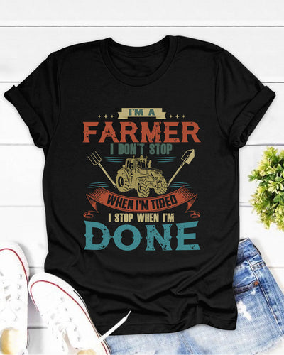 Farmer I Don't Stop When I'm Tired I Stop When I'm Done Shirts - Bewished Online clothing shop