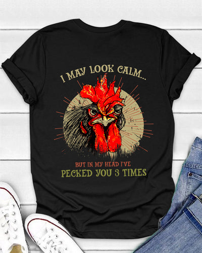 I May Look Calm But In My Head I've Pecked You 3 Times Shirts - Bewished Online clothing shop
