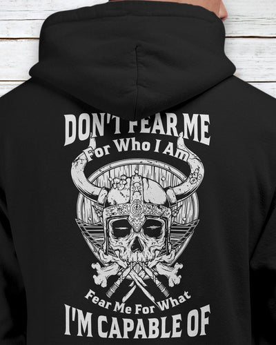 Don't Fear Me For Who I Am Fear Me For What I'm Capable Of Viking Skull Shirts - Bewished Online clothing shop