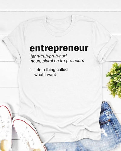 Entrepreneur I Do A Thing Called What I Want Shirts - Bewished Online clothing shop