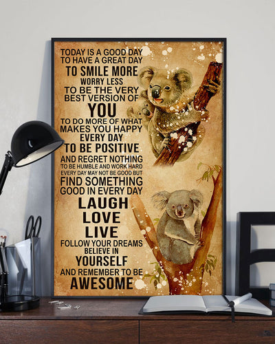 Love Koala Today's Good Day To Have A Great Day To Smile More Poster - Bewished Online clothing shop