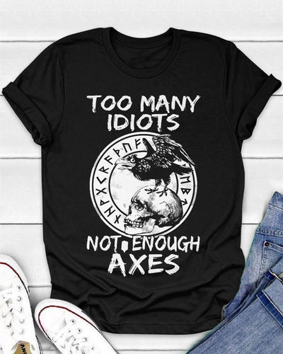 Too Many Idiots Not Enough Axes Viking Shirts - Bewished Online clothing shop
