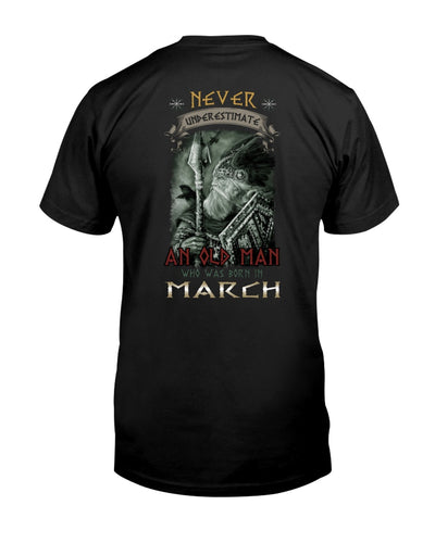 Never Underestimate An Old Man Who Was Born In March Viking Shirts - Bewished Online clothing shop