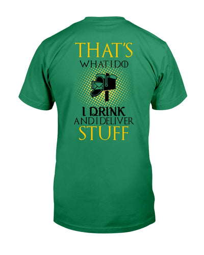 That's What I Do I Drink And I Deliver Stuff Shirts - Bewished Online clothing shop