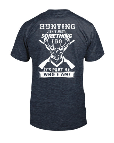 Deer Hunting Isn't Just something I Do It's Part Of Who I Am Shirts - Bewished Online clothing shop