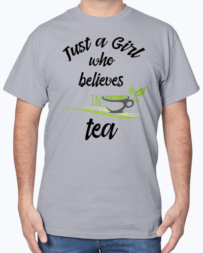 Just A Girl Who Believe In Tea Shirts - Bewished Online clothing shop