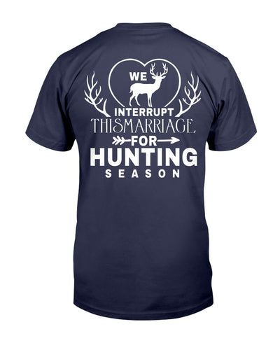 We Interrupt This Marriage For Hunting Season Shirts - Bewished Online clothing shop