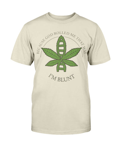 I'm Blunt Because God Rolled Me That Way Shirts - Bewished Online clothing shop