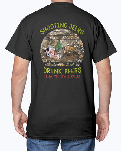 Shooting Deers And Drinking Beers That's How I Roll Shirts - Bewished Online clothing shop