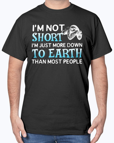 I'm Not Short. I'm Just More Down To Earth Than Most People Sloth Shirts - Bewished Online clothing shop