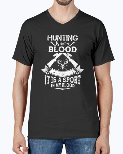 Hunting Is Not A Blood. It Is A Sport In My Blood Shirts - Bewished Online clothing shop