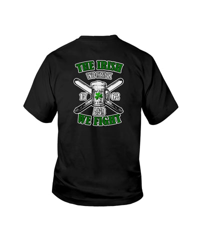 St Patrick's Day The Irish We Drink And We Fight 1762 Shirts - Bewished Online clothing shop