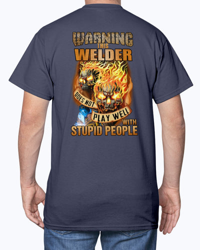 Waring This Welder Does Not Play Well With Stupid People Shirts - Bewished Online clothing shop