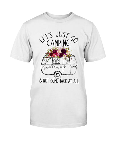 Let's Just Go Camping & Not Come Back At All Shirts - Bewished Online clothing shop