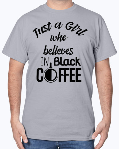 Just A Girl Who Believe In Black Coffee Shirts - Bewished Online clothing shop