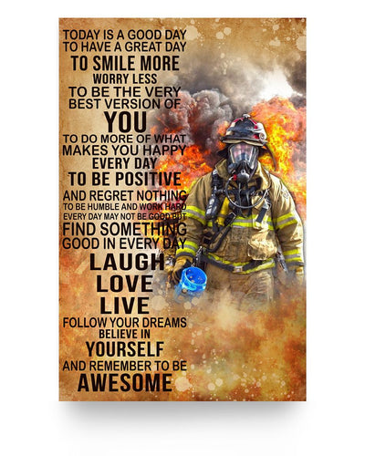 Brave Firefighter Today's Good Day To Have A Great Day To Smile More Worry Less To Be Best Version Of you Poster - Bewished Online clothing shop