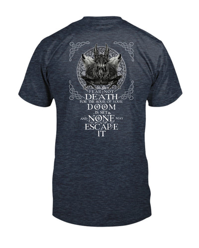 Fear Not Death For The Hour Of Your Doom Is Set And None May Escape It Viking God Shirts - Bewished Online clothing shop