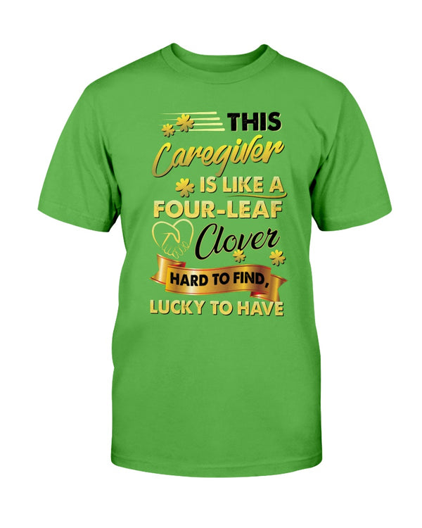 This Caregiver Is Like A Four Leaf Clover Shirts - Bewished Online clothing shop