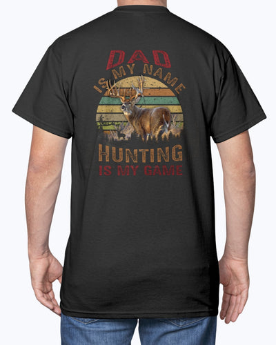 Dad Is My Name. Hunting Is My Game Shirts - Bewished Online clothing shop
