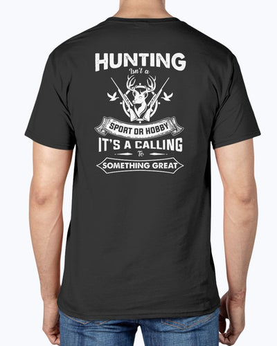 Hunting Isn't A Sport Or Hobby. It's To Calling Something Great Shirts - Bewished Online clothing shop