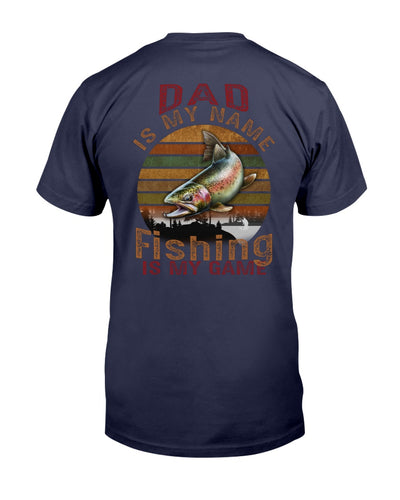 Dad Is My Name. Fly Fishing Is My Game Shirts - Bewished Online clothing shop