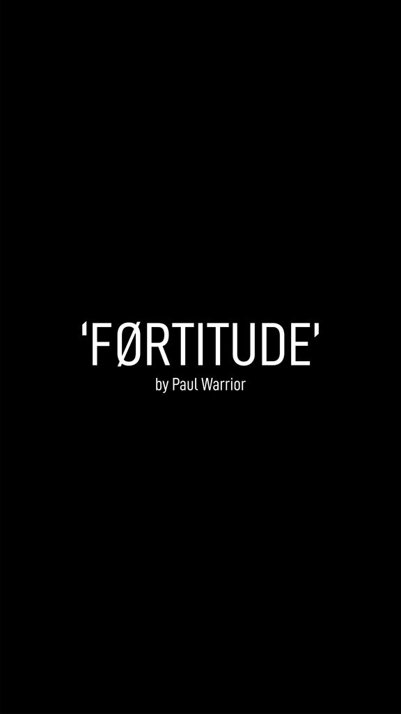 Fortitude - Paul Warrior