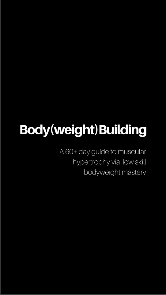 Body(weight) Building: The Guide - Andrew Tracey