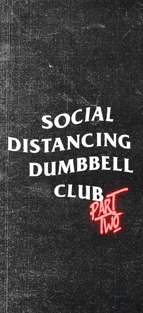 Social Distance Dumbbell Club 2.0 - Andrew Tracey