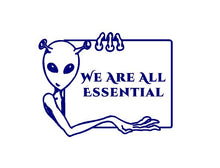 Load image into Gallery viewer, We Are All Essential Decal Alien Custom Vinyl car truck window sticker