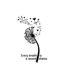 Dandelion Every Breath is a Second Chance Custom Vinyl Decal Laptop Sticker