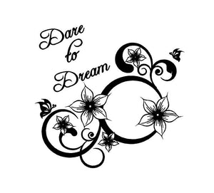 Dare to Dream Floral Decal Custom Vinyl car truck window laptop sticker