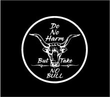 Load image into Gallery viewer, Do no harm take not bull window sticker
