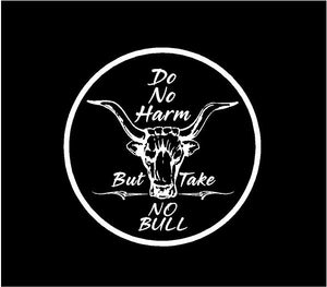 Do no harm take not bull window sticker