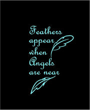 Load image into Gallery viewer, Feathers Appear When Angels are Near Decal Memorial Love one lost Laptop sticker
