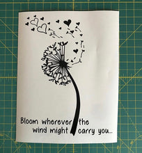Load image into Gallery viewer, dandelion decal bloom wherever the wind might carry you car sticker