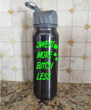 Load image into Gallery viewer, sweat more bitch less water bottle decal