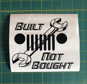 Jeep Built Not Bought Decal Off Roading custom vinyl car truck window sticker