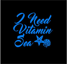Load image into Gallery viewer, I Need Vitamin Sea decal custom vinyl car truck window laptop sticker