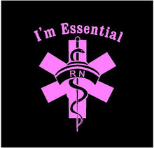 Load image into Gallery viewer, i'm essential nurse rn sticker