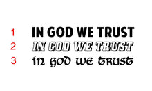 Load image into Gallery viewer, in god we trust decal