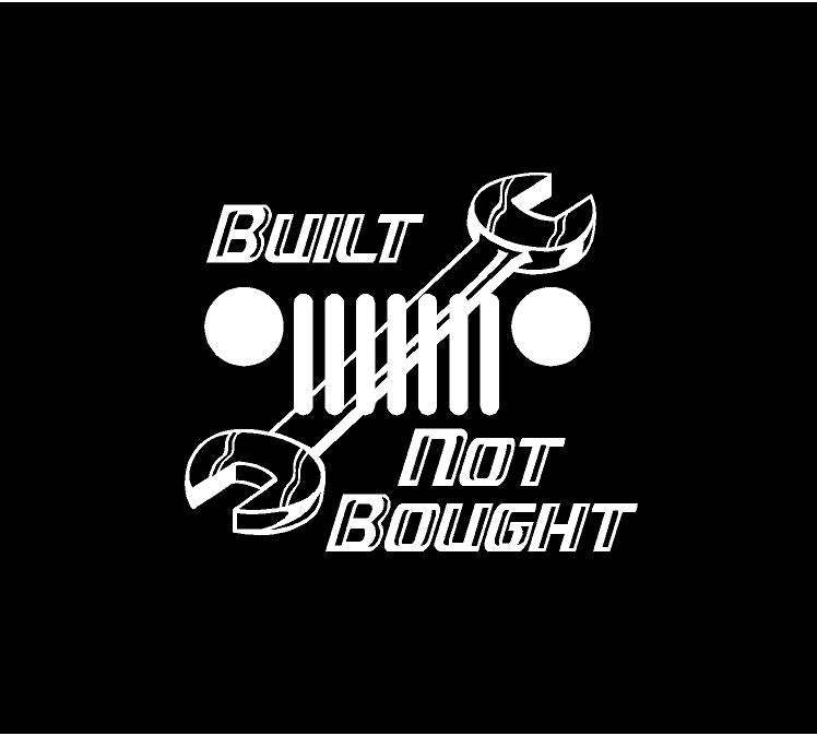 jeep built not bought decal car truck window sticker